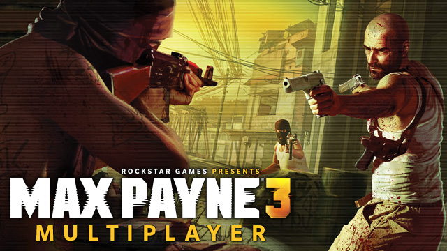 New Max Payne 3 Trailer Shows Off Part 2 Of The Multiplayer