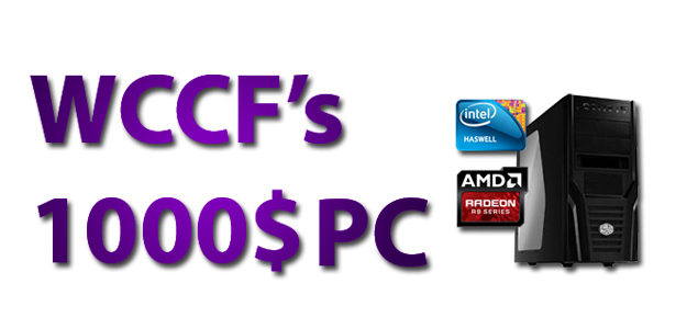 WCCF's Recommended $1000 PC Buiild