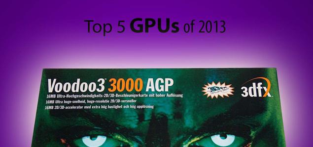 Top 5 GPUs of 2013