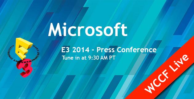 Microsoft E3 2014 WCCF Live Blog 1