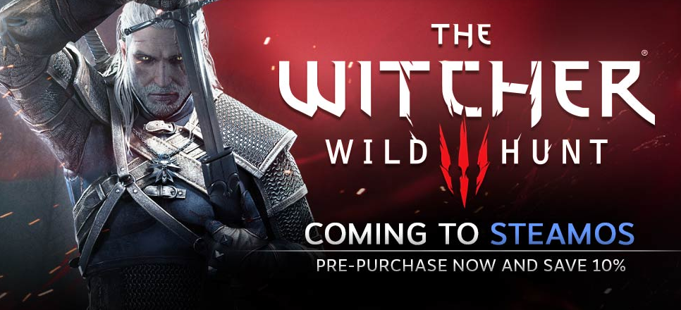 The Witcher 3: Wild Hunt Coming to SteamOS - Will Run on OpenGL
