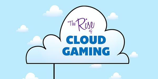 cloud-gaming-infographic-the-rise-of-cloud-gaming