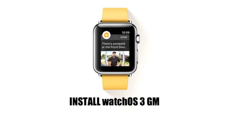 install watchOS 3 GM