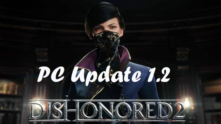 dishonored 2 pc patch 1.2 steam
