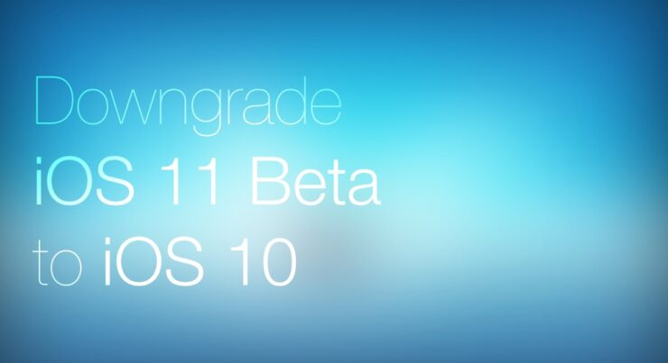 Downgrade iOS 11 Beta