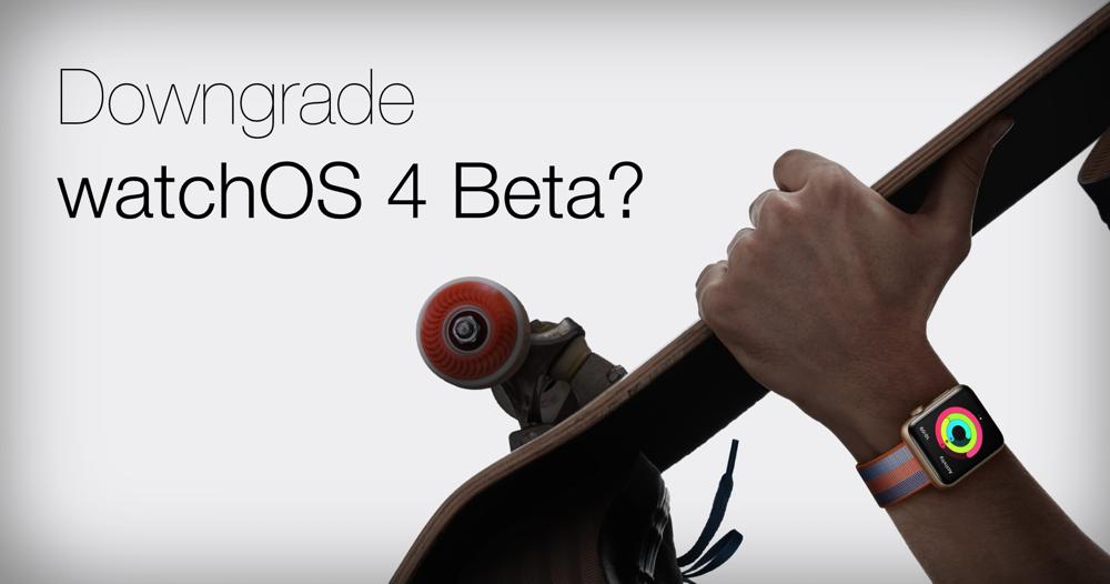 downgrade watchOS 4 Beta