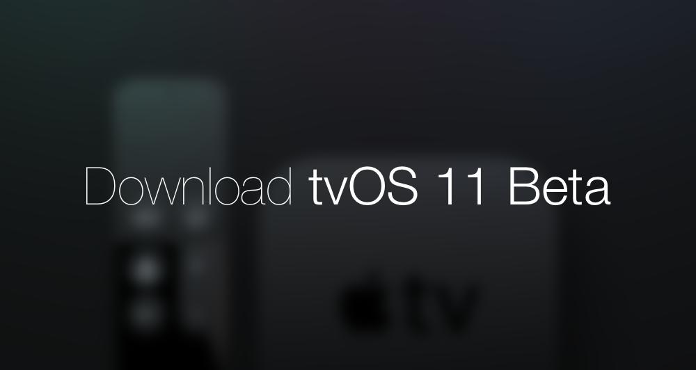 Download tvOS 11 Beta