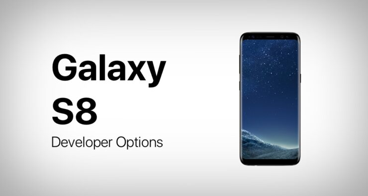 Galaxy S8 Developer Options