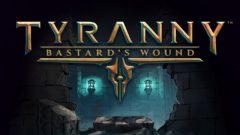 tyranny-bastards-wound-header