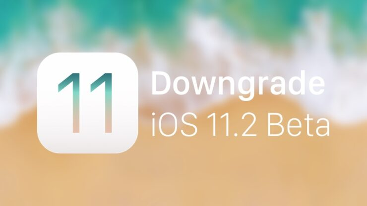 Downgrade iOS 11.2 Beta
