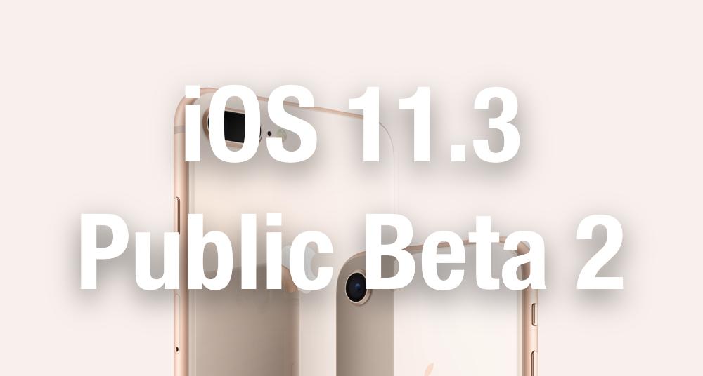 iOS 11.3 Public Beta 2