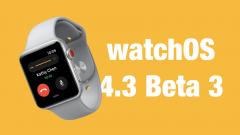 watchOS 4.3 Beta 3