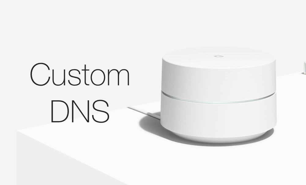 How to Set Custom DNS on Google Wifi [iOS & Android]