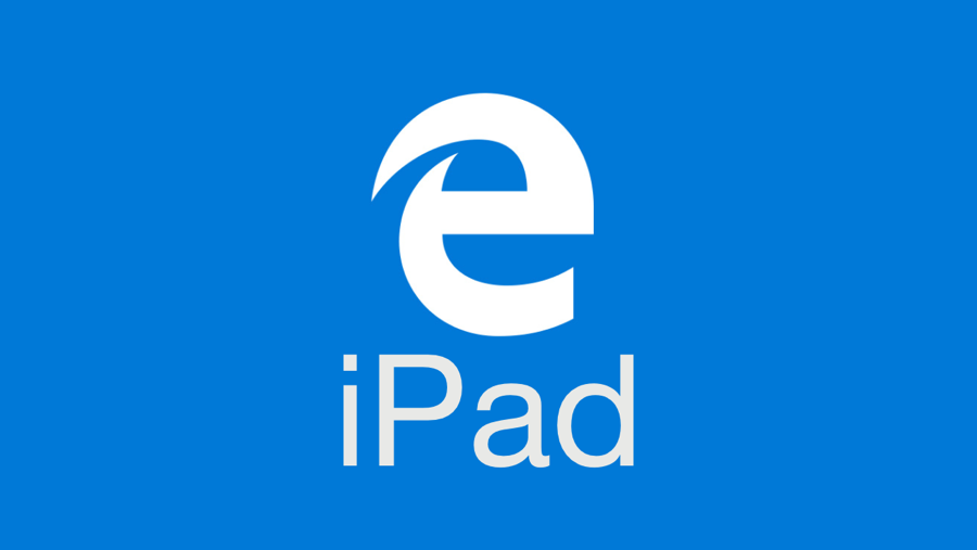 Download: Microsoft Edge for iPad Now Available - Beta Only