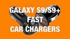 Galaxy S9 fast car chargers