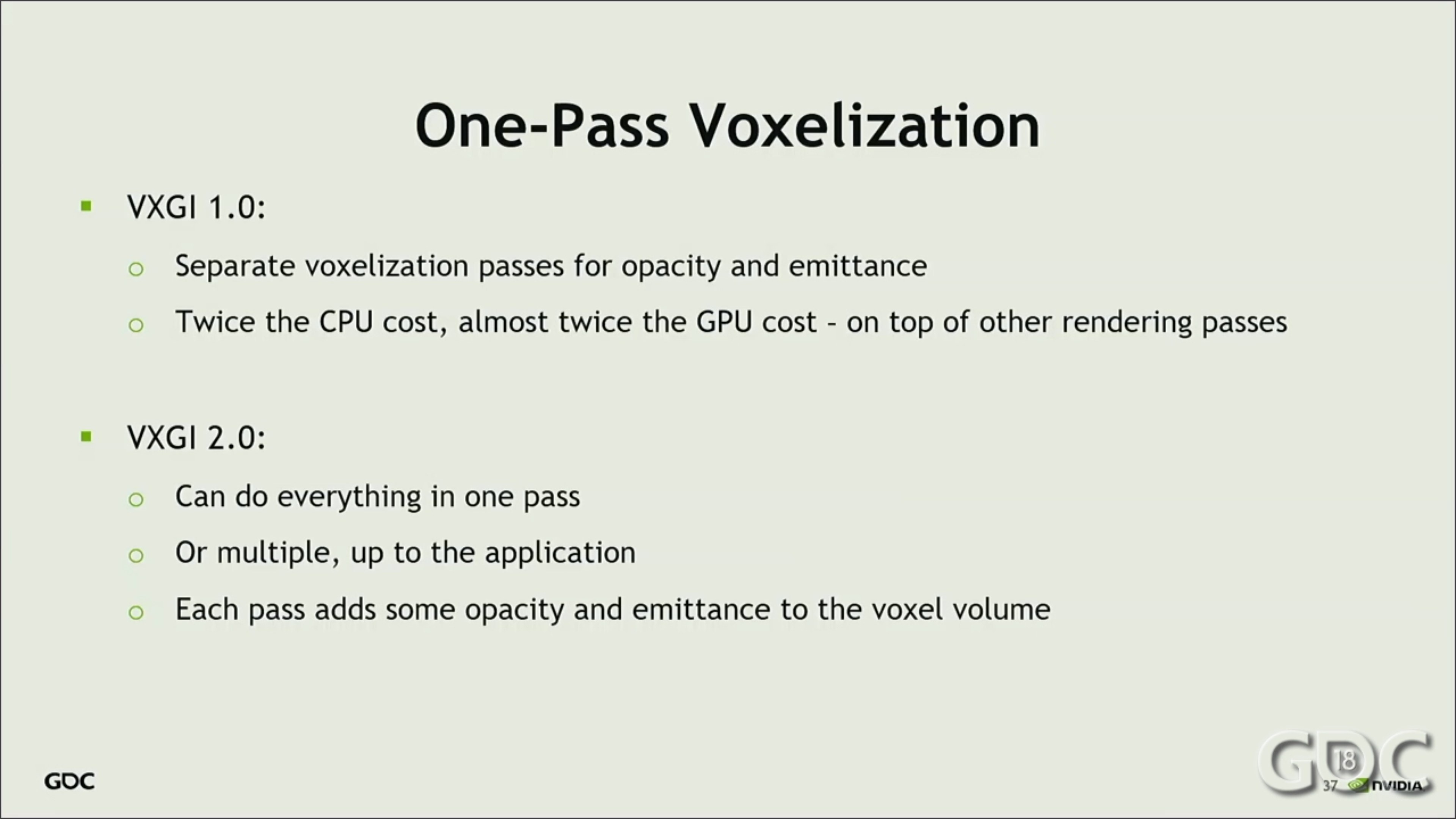 This image tells us about the difference between VXGI 1.0 and VXGI 2.0 for one-pass voxelization. VXGI 2.0 will be able to do everything in one pass or multiple according to the application and each pass will add some opacity and emittance to the voxel volume.