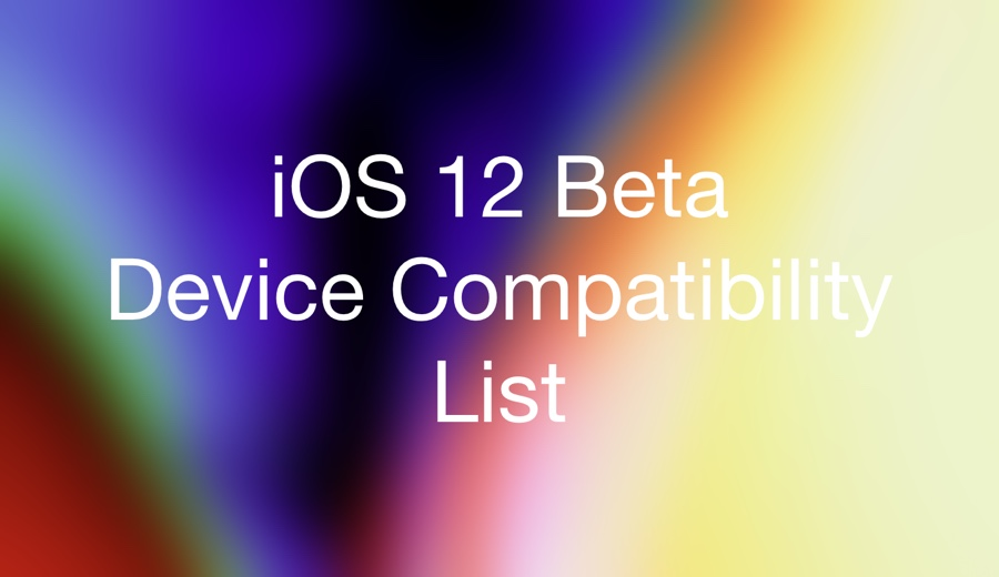Devices Compatible with iOS 12 Beta