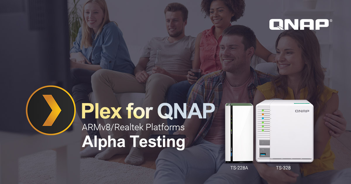 Plex For QNAP ARMv8 and Realtek Platforms Alpha Testing Now In Progress