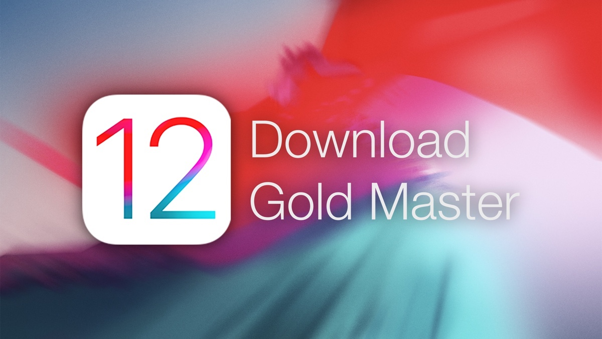 Download iOS 12 GM for iPhone, iPad, iPod touch - How to