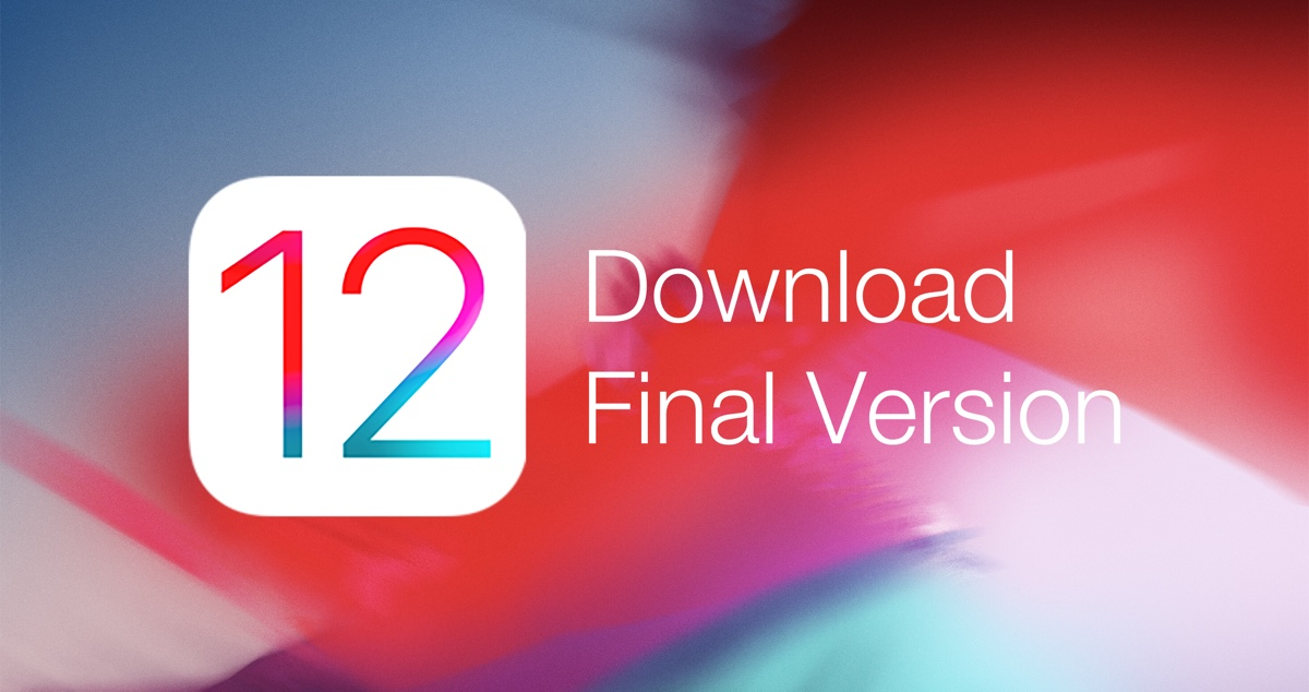 Download iOS 12 for iPhone, iPad, iPod touch - Final IPSW [Direct Links]