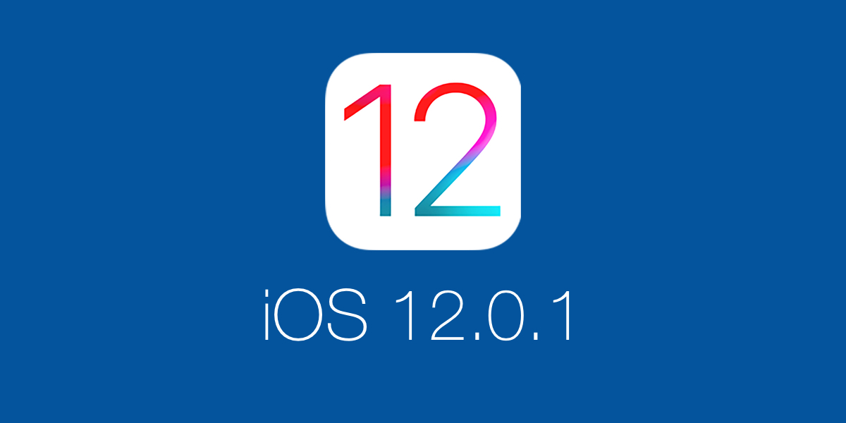 Download iOS 12 0 1 for iPhone, iPad, iPod touch - Here's