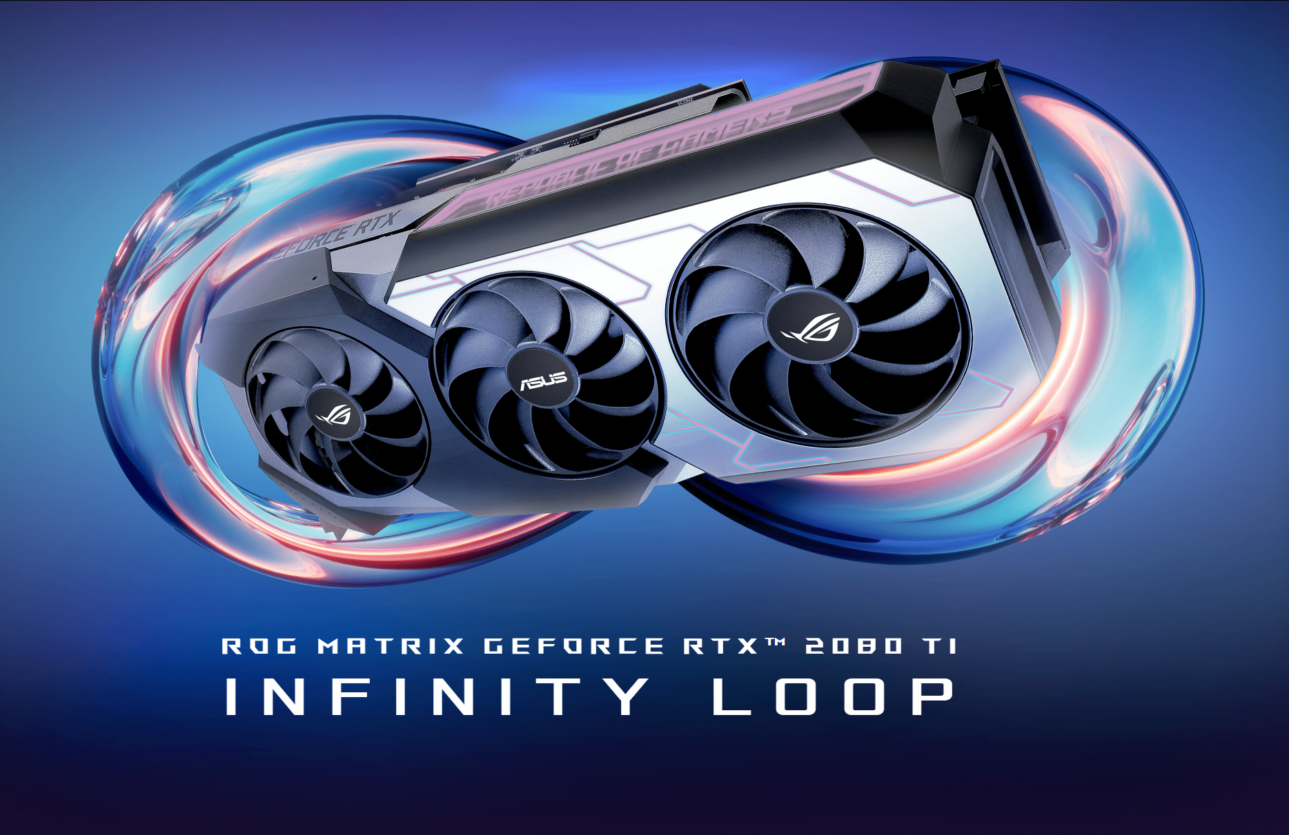 ASUS ROG MATRIX GeForce RTX 2080 Ti With Infinity Loop Announced
