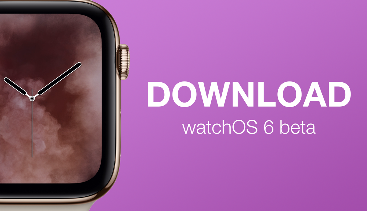 Download watchOS 6 Beta 1 for Apple Watch [How to]