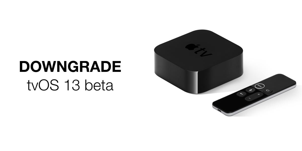 Downgrade tvOS 13 Beta