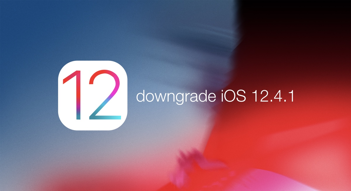 downgrade iOS 12.4.1