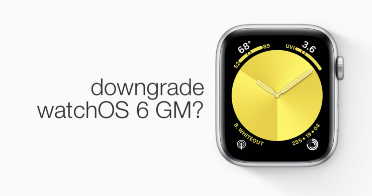 Downgrade watchOS 6 GM
