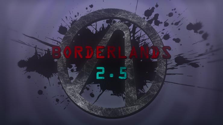 borderlands 2.5 mod