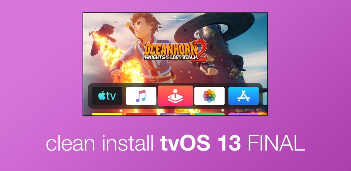 clean install tvOS 13 final