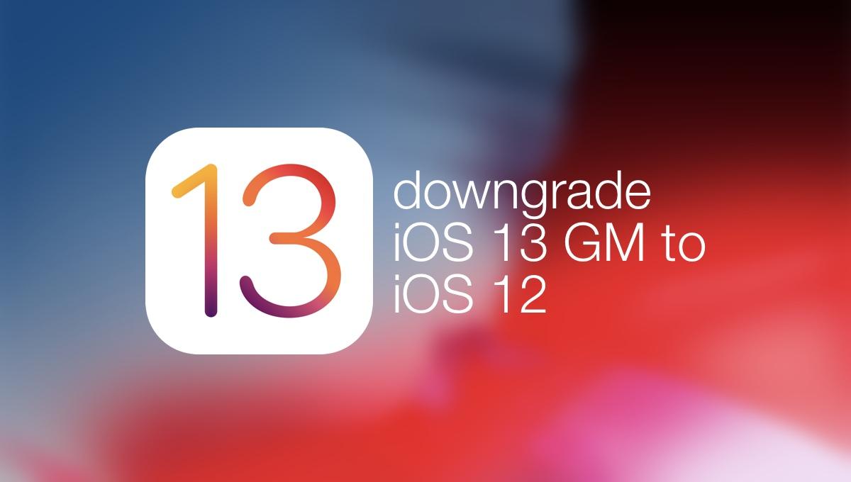 downgrade iOS 13 GM