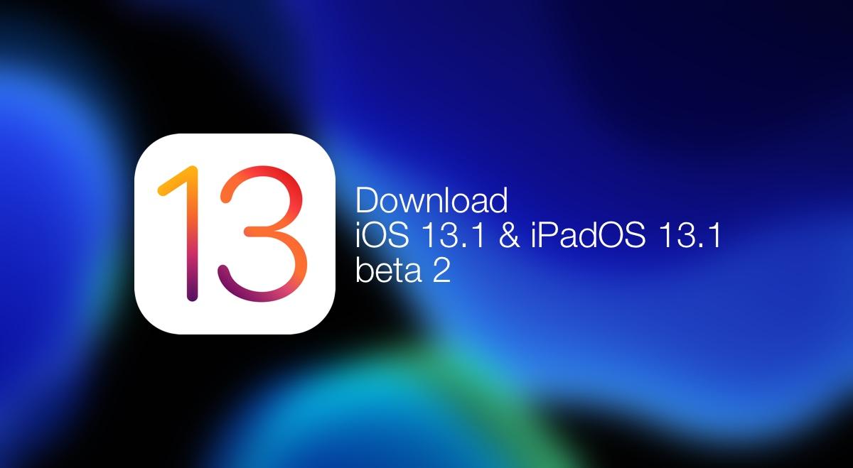 Download iOS 13 1 Beta 2 and iPadOS 13 1 Beta 2 for iPhone, iPad