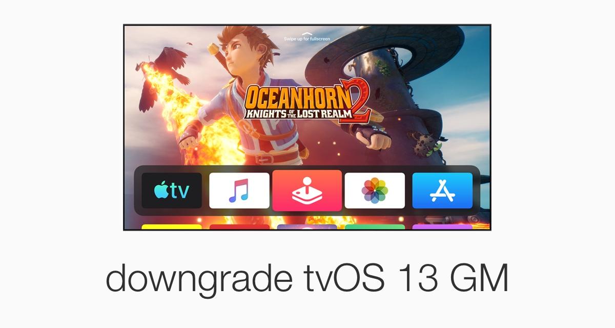 Downgrade tvOS 13 GM