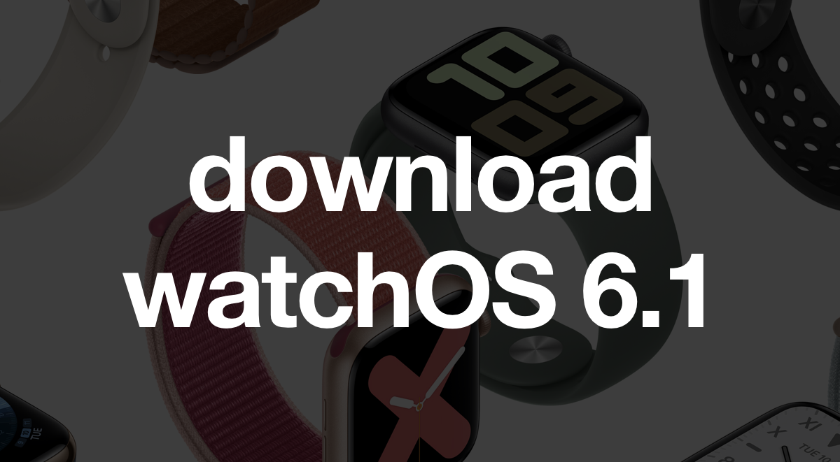 download watchOS 6.1 for Apple Watch today with support for AirPods Pro