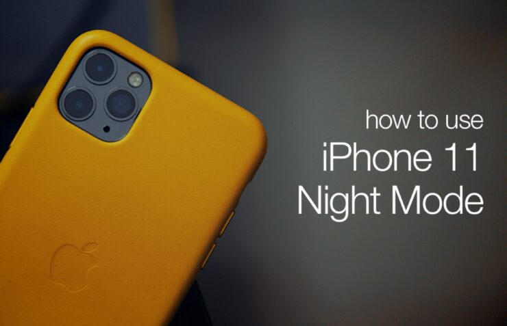 learn how to use Night Mode on iPhone 11