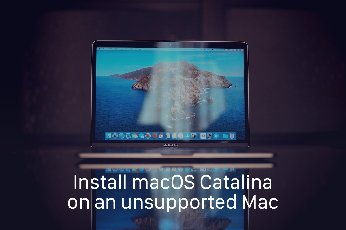 How to install macOS Catalina on an unsupported Mac