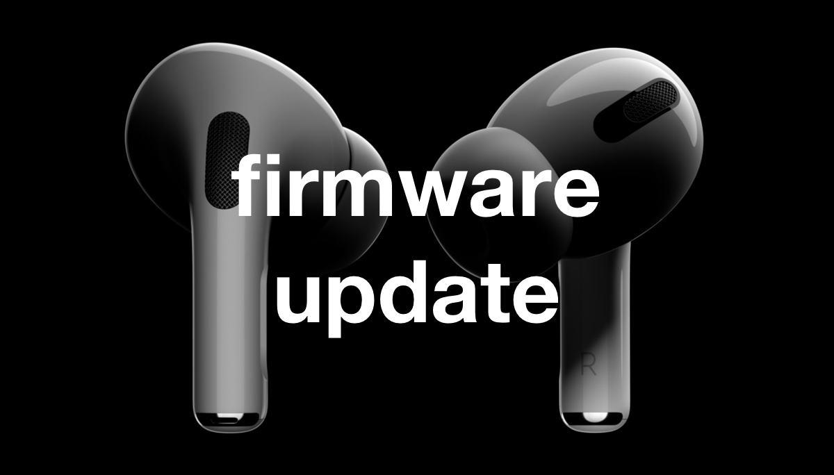 Apple Releases New Airpods Pro Firmware 2b588 Previously 2b584