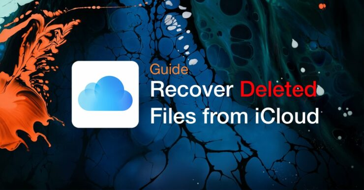 Recover Deleted Files from iCloud