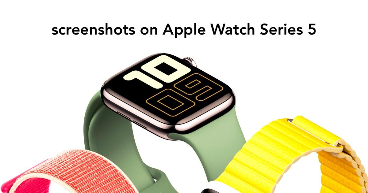 Screenshot on Apple Watch Series 5 tutorial