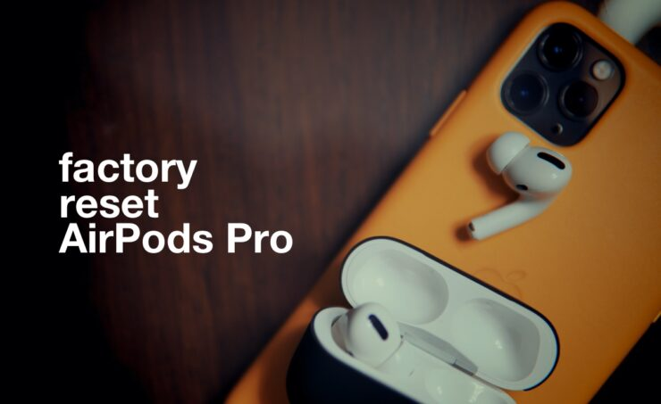 learn to factory reset AirPods Pro