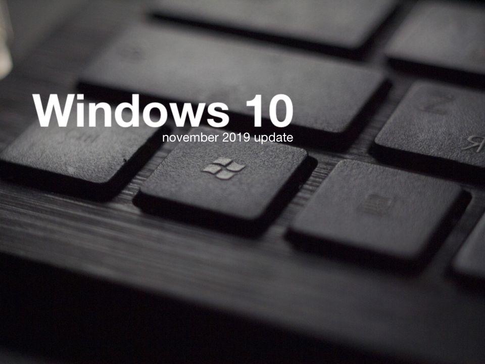 windows 10 november 2019 update windows 10 1909 KB4532695