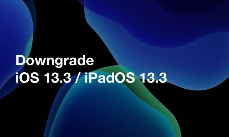 downgrade iOS 13.3 / iPadOS 13.3 to iOS 13.2.3 / iPadOS 13.2.3