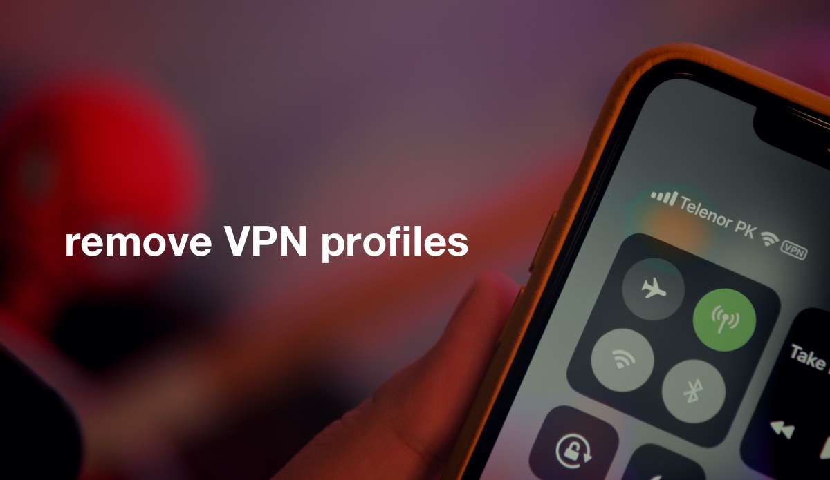 learn to remove VPN profiles from iOS 13 / iPadOS 13 on iPhone and iPad