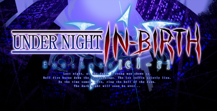 UNDER NIGHT IN-BIRTH Exe:Late [cl-r]
