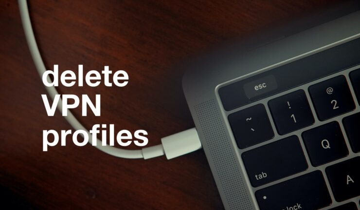 how to delete VPN profiles from Mac