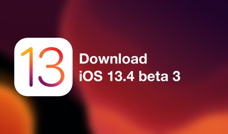 You can now download iOS 13.4 beta 3 and iPadOS 13.4 beta 3