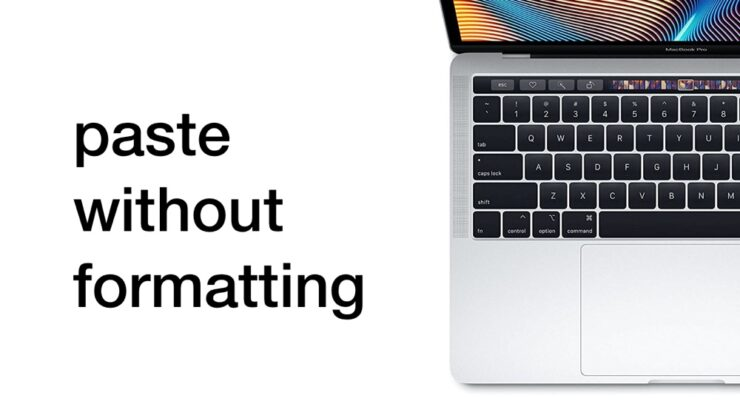 How to paste text without formatting on a Mac