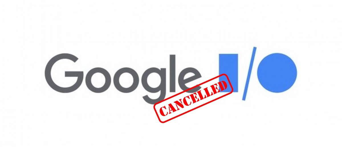 Google I/O 2020 c cancelled due to coronavirus